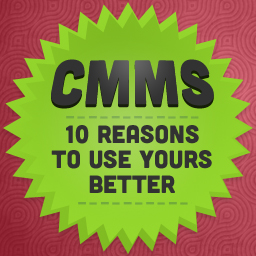 10-reasons-to-use-your-cmms-better